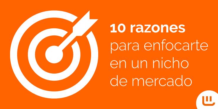 10 razones para enfocarte en un nicho de mercado