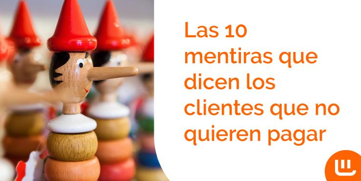Las 10 mentiras que dicen los clientes que no quieren pagar