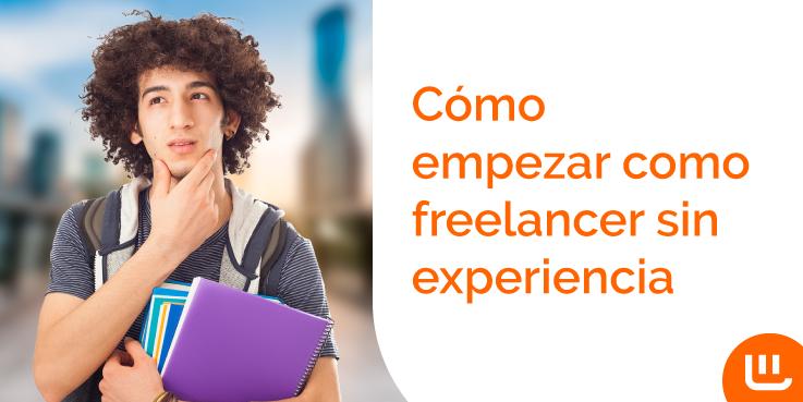 Cómo empezar como freelancer sin experiencia